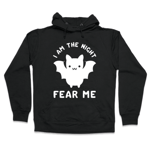 I Am The Night Fear Me Hooded Sweatshirt