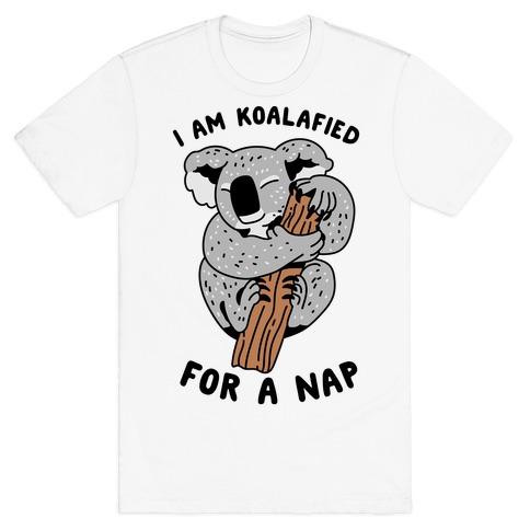I Am Koalafied For a Nap T-Shirt
