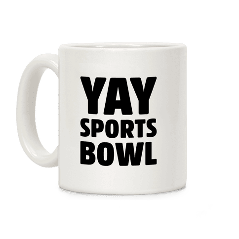 Yay Sports Bowl Coffee Mug