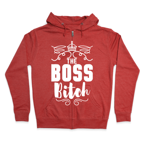 The Boss Bitch Zip Hoodie