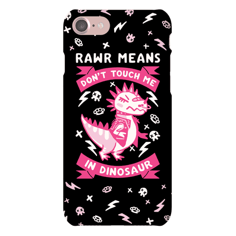 Rawr Means Don't Touch Me In Dinosaur Phone Case