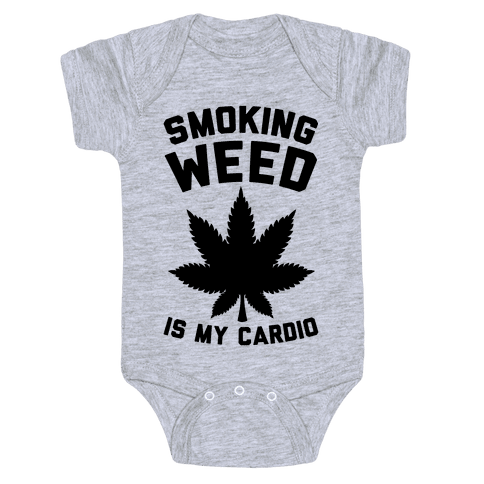 Smoking Weed Is My Cardio Baby Onesy