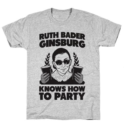 Ruth Bader Ginsburg Knows How to Party Mens T-Shirt