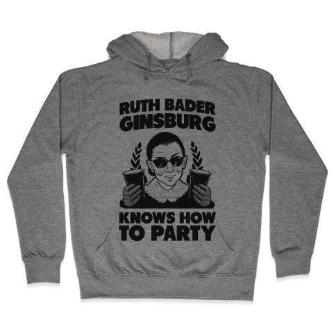 Ruth Bader Ginsburg Knows How to Party Hooded Sweatshirt