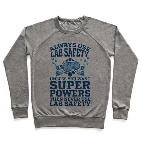 Always Use Lab Safety Unless You Want Superpowers Then Never Use Lab Safety Pullover