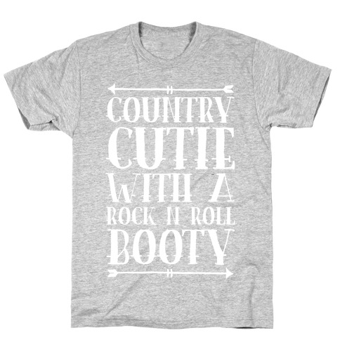 Country Cutie With A Rock 'N Roll Booty T-Shirt