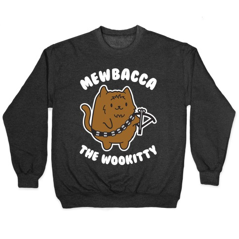 Mewbacca the Wookitty Pullover