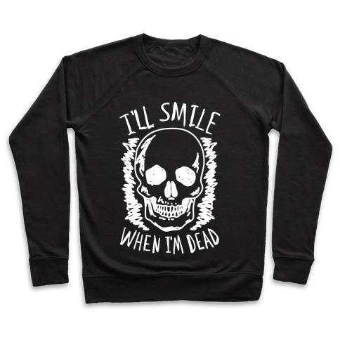 I'll Smile When I'm Dead Pullover