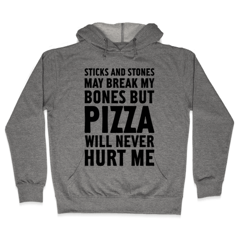 Pizza Will Never Hurt Me Hooded Sweatshirt