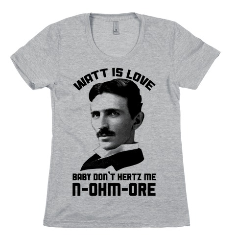 Tesla: Watt Is Love Womens T-Shirt