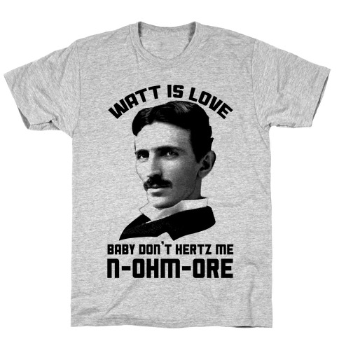 Tesla: Watt Is Love Mens T-Shirt