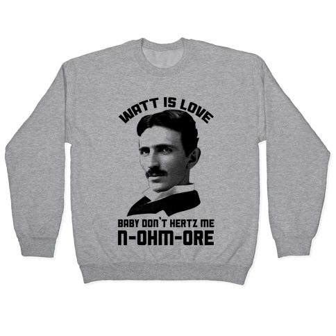Tesla: Watt Is Love Pullover