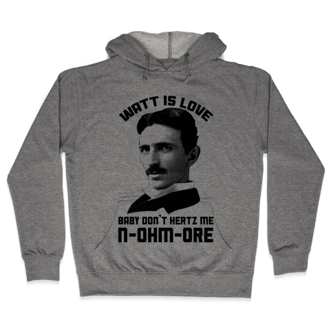 Tesla: Watt Is Love Hooded Sweatshirt
