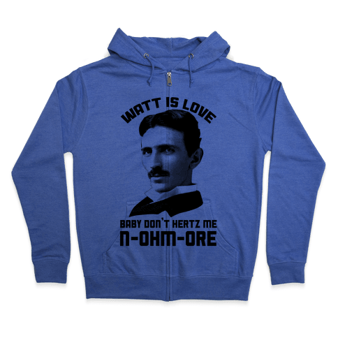 Tesla: Watt Is Love Zip Hoodie