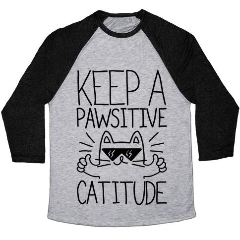 Keep a Pawsitive Catitude Baseball Tee