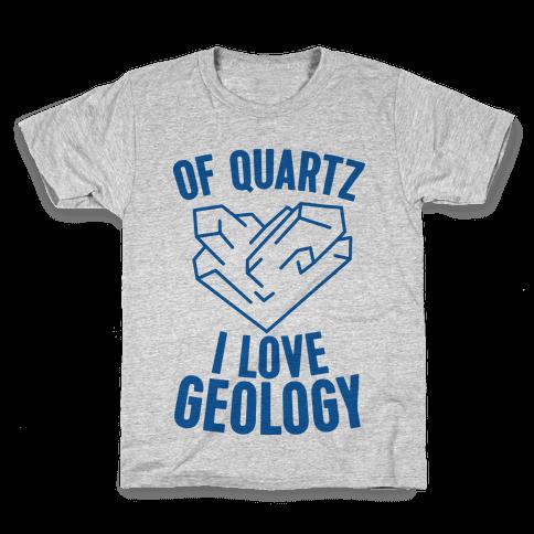 Of Quartz I Love Geology Kids T-Shirt