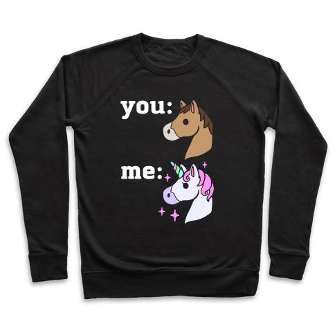 You: Horse Me:Unicorn Pullover