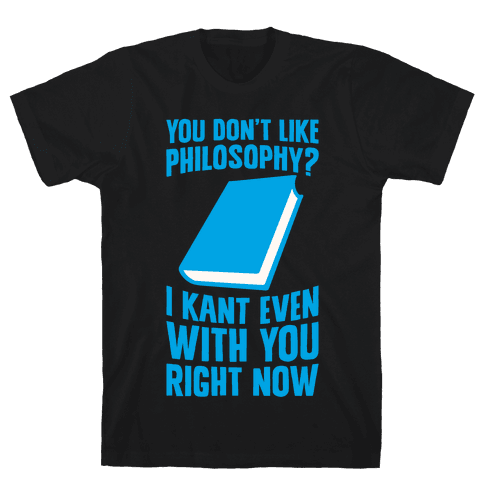 I Kant Even Mens T-Shirt