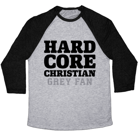 Hardcore Christian Grey Fan Baseball Tee