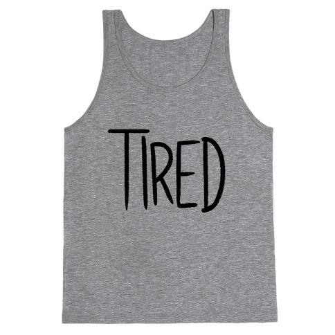 Tired Tank Top