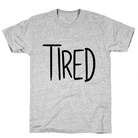 Tired Mens T-Shirt