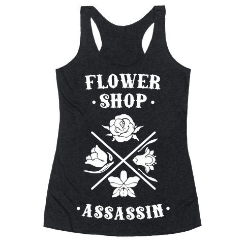 Flower Shop Assassin Racerback Tank Top