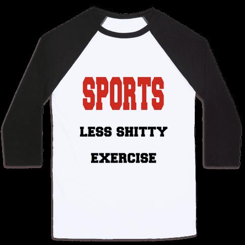 Sports Less Shitty Exercise Baseball Tee