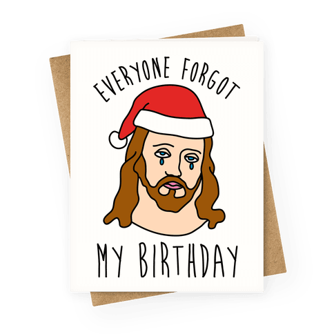 Everyone Forgot My Birthday Greeting Card