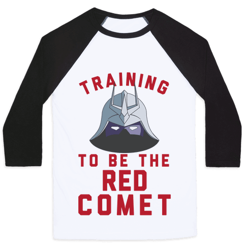 Training To Be The Red Comet Baseball Tee