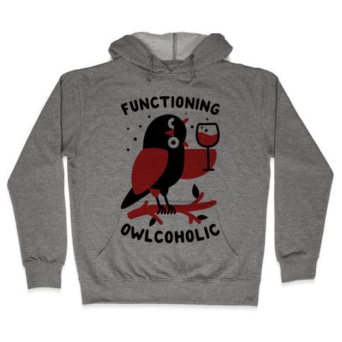 Functioning Owlcoholic Hooded Sweatshirt