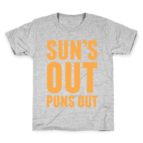 Suns Out Puns Out Kids T-Shirt