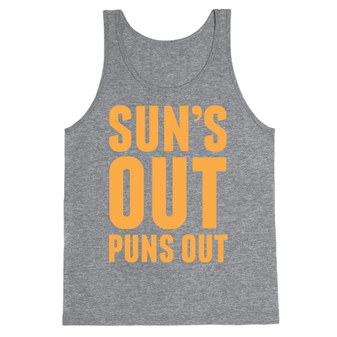 Suns Out Puns Out Tank Top