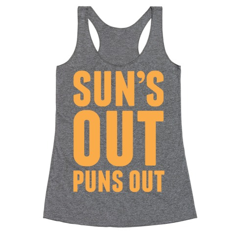Suns Out Puns Out Racerback Tank Top