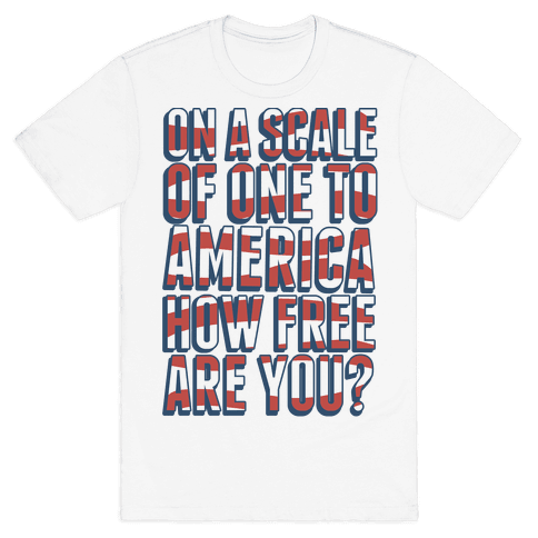 On a Scale of One to America Mens T-Shirt