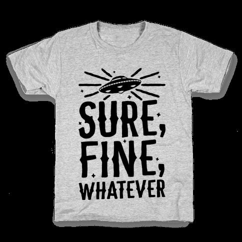 Sure, Fine, Whatever Kids T-Shirt