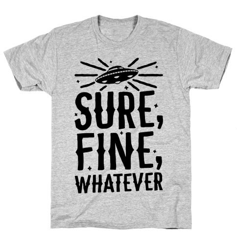 Sure, Fine, Whatever Mens T-Shirt