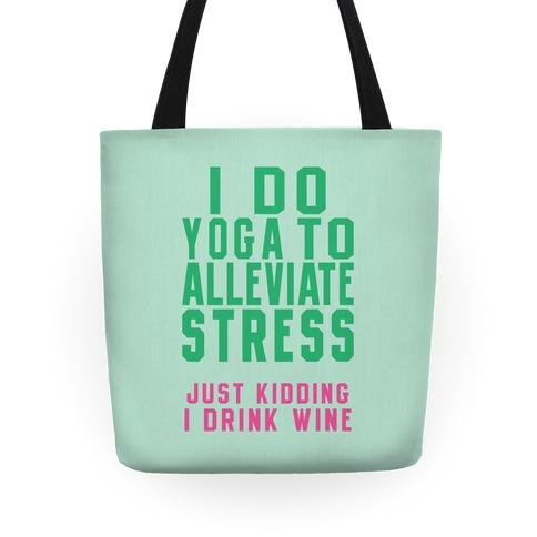 I Do Yoga To Alleviate Stress Tote