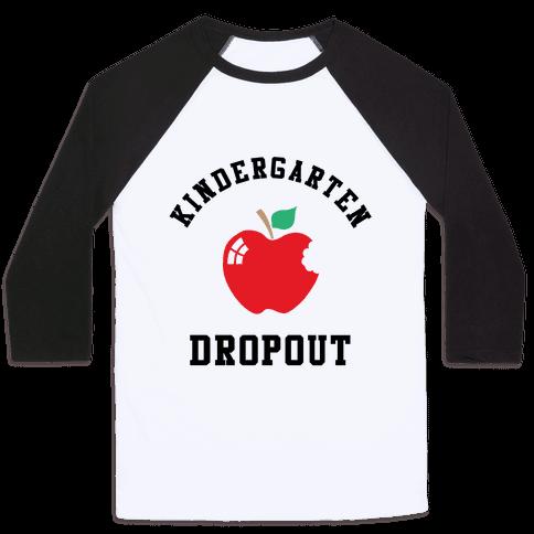 Kindergarten Dropout Baseball Tee