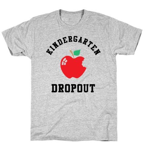 Kindergarten Dropout Mens T-Shirt