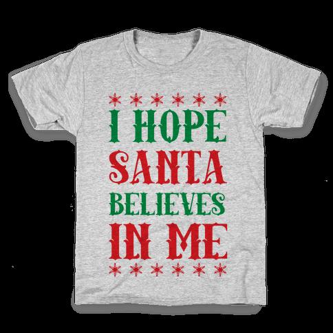 I Hope Santa Believes In Me Kids T-Shirt