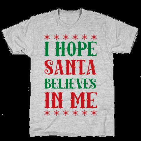 I Hope Santa Believes In Me Mens T-Shirt