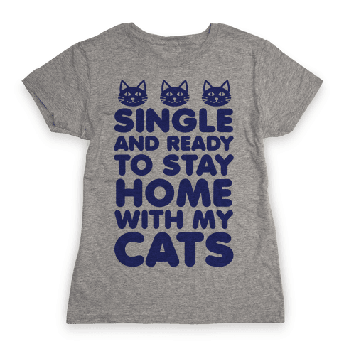 Single and Ready to Stay Home with my Cats (blue) Womens T-Shirt