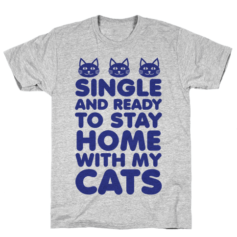 Single and Ready to Stay Home with my Cats (blue) Mens T-Shirt