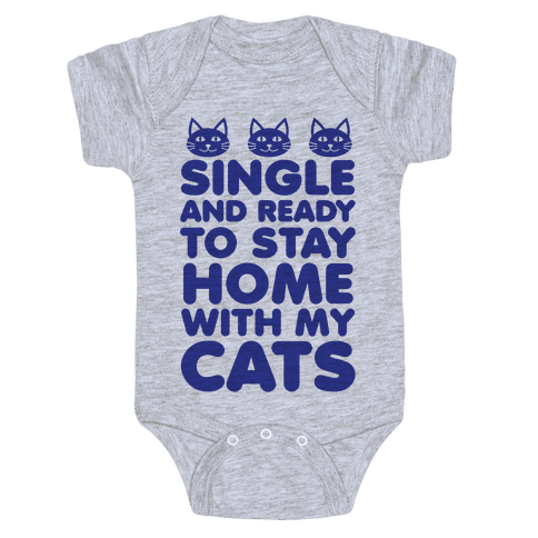 Single and Ready to Stay Home with my Cats (blue) Baby Onesy