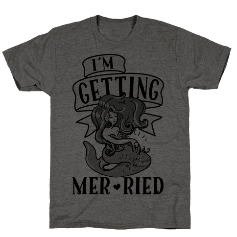Getting Mer-ried Mens T-Shirt