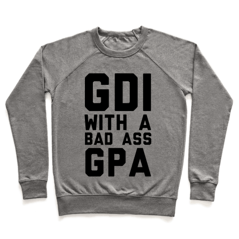 GDI With A Bad Ass GPA Pullover