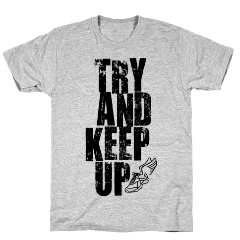 Try And Keep Up Mens T-Shirt