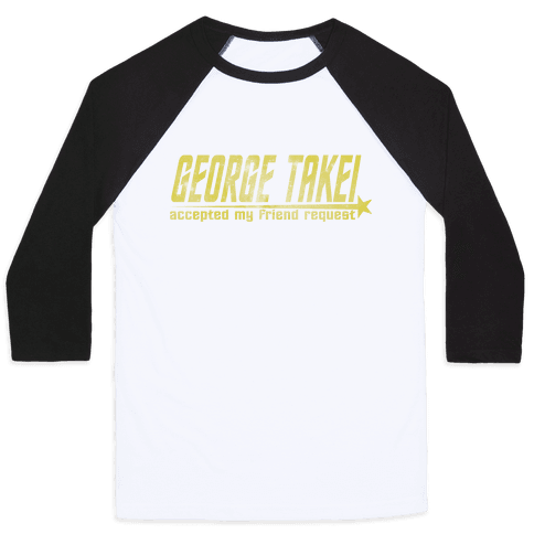 George Takei Accepted my friend request (dark) Baseball Tee