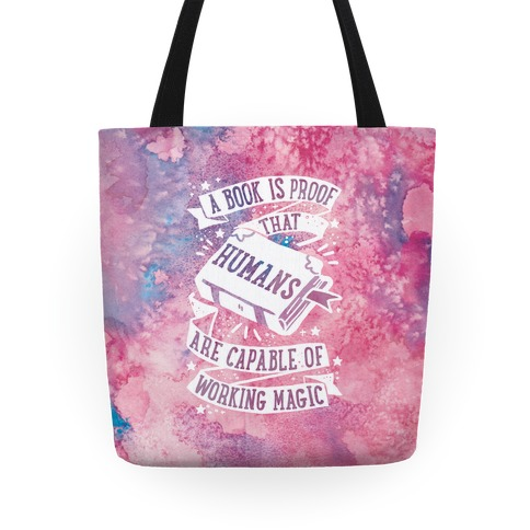 A Book Is Proof That Humans Are Capable Of Working Magic Tote