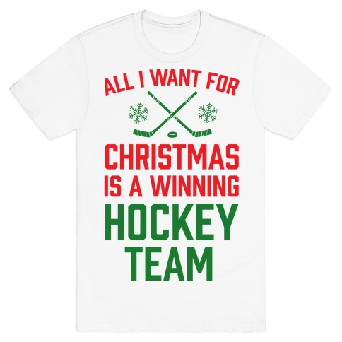 All I Want For Christmas A Winning Hockey Team T-Shirt